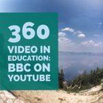 360 Video Education Spotlight: BBC on YouTube