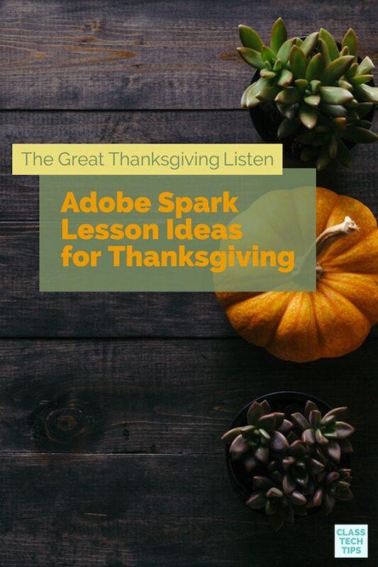 http://classtechtips.com/wp-content/uploads/2017/11/The-Great-Thanksgiving-Listen-Adobe-Spark-Lesson-Ideas-for-Thanksgiving.jpg