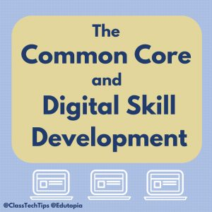 The Common Core and Digital Skills Development