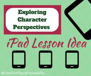 Exploring Character Perspectives: An iPad Lesson Idea