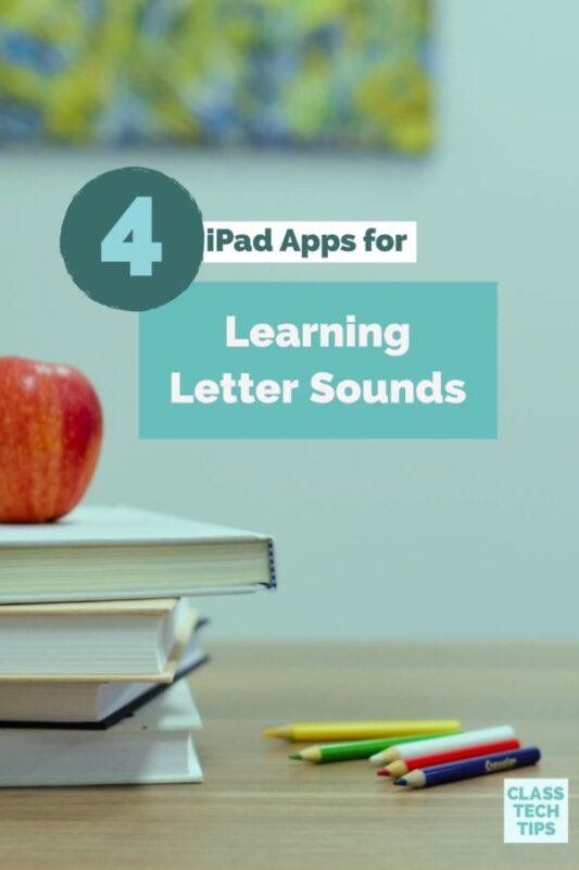 4 iPad Apps for Learning Letter Sounds