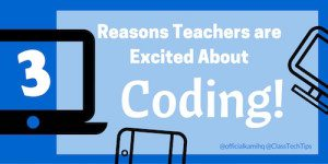 3 Reasons Teachers are Excited About Coding