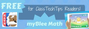 myBlee Math iPad App is FREE for ClassTechTips.com Readers! 1