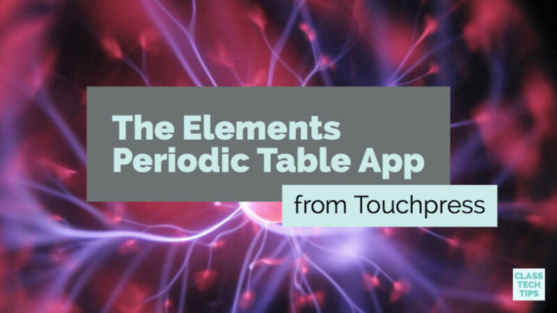 The elements periodic table app from touchpress class tech tips the elements periodic table app from touchpress urtaz Image collections