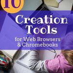 10 Creation Tools for Web Browsers & Chromebooks