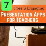 7 Free & Engaging Presentation Apps for Teachers