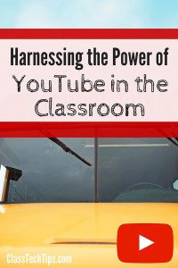 Harnessing the Power of YouTube in the Classroom