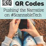 QR Codes: Pushing the Narrative on #ScannableTech
