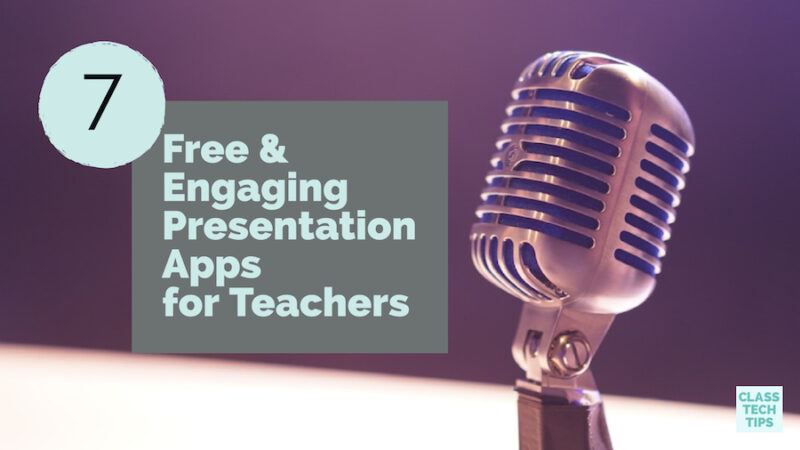 7 free engaging presentation apps for teachers class tech tips