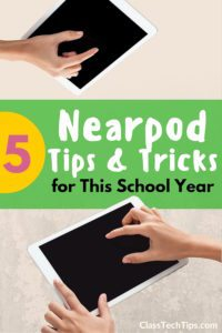 5 Nearpod Tips and Tricks for this school year