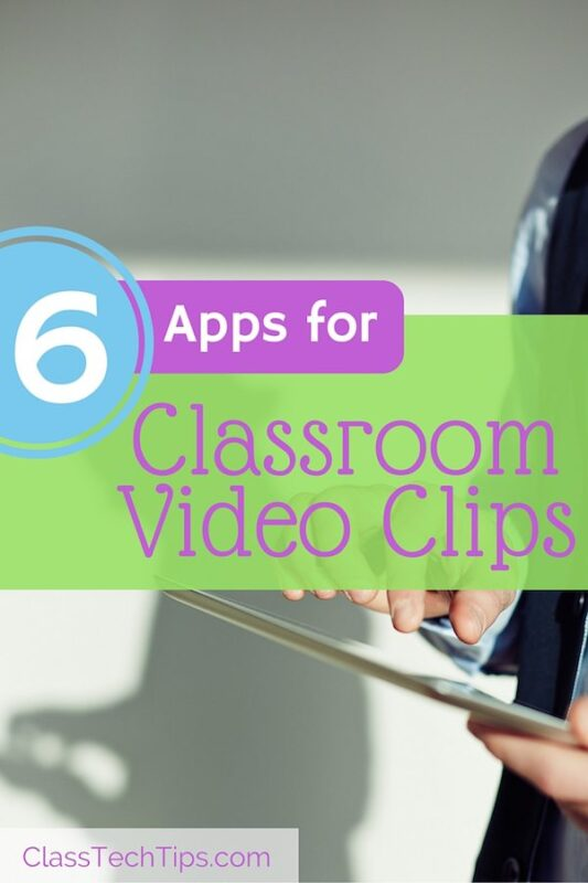 6 Apps for Classroom Video Clips - Class Tech Tips
