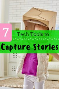 7 Tech Tools to Capture Stories