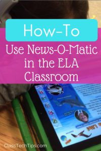 How-To Use News-O-Matic in the ELA Classroom