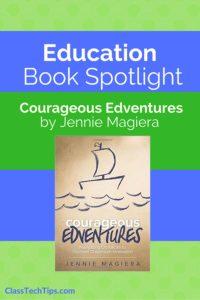 education-book-spotlight-courageous-edventures-by-jennie-magiera