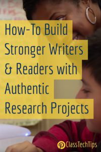 how-to-build-stronger-writers-readers-with-authentic-research-projects-1
