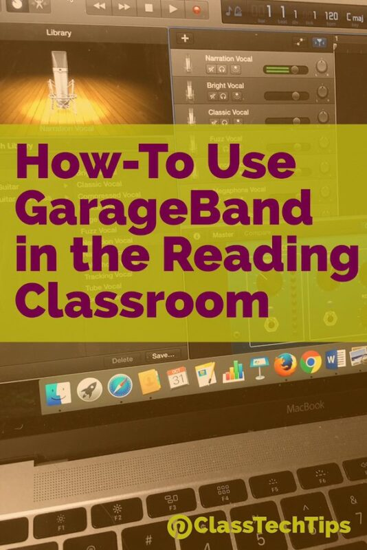 How-To Use GarageBand in the Reading Classroom - Class Tech Tips