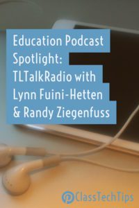 education-podcast-spotlight-tltalkradio-with-lynn-fuini-hetten-randy-zigenfuss