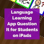 Language Learning App Question It for Students on iPads