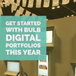 Get Started with bulb Digital Portfolios this Year