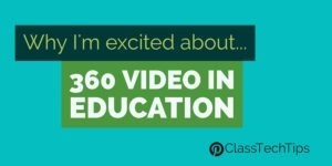 Why I'm Excited About 360 Video in Education