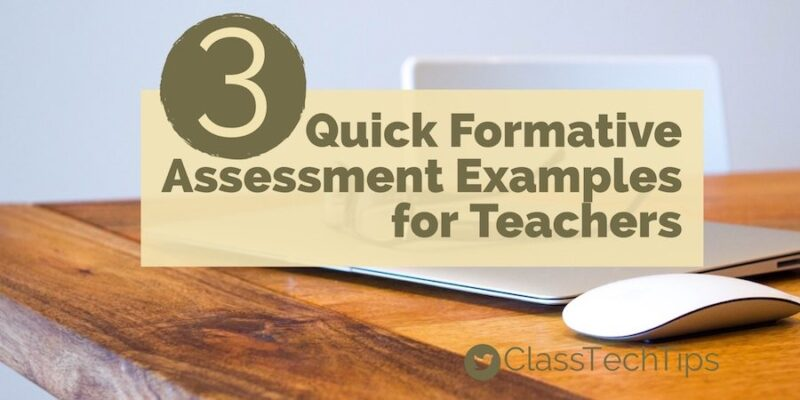 3 quick formative assessment examples for teachers class tech tips