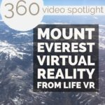 360 Video Spotlight: Mount Everest Virtual Reality from LIFE VR