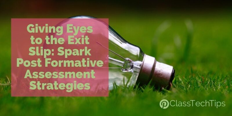 Giving Eyes To The Exit Slip Spark Post Formative Assessment