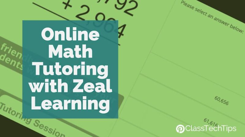 Online Math Tutoring with Zeal Learning - Class Tech Tips