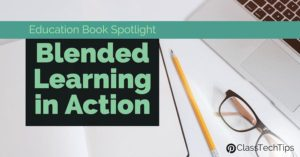 Education Book Spotlight Blended Learning in Action