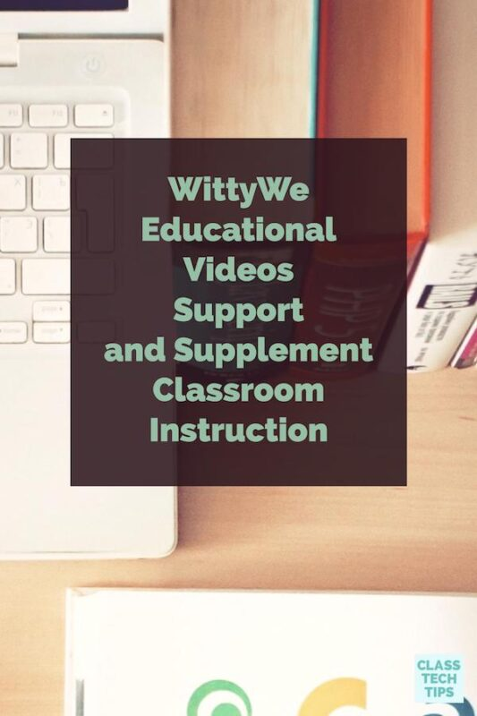 WittyWe Educational Videos Support and Supplement Classroom Instruction