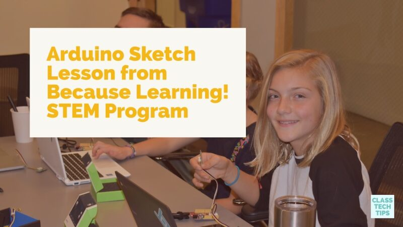 Arduino sketch lesson from because learning stem program