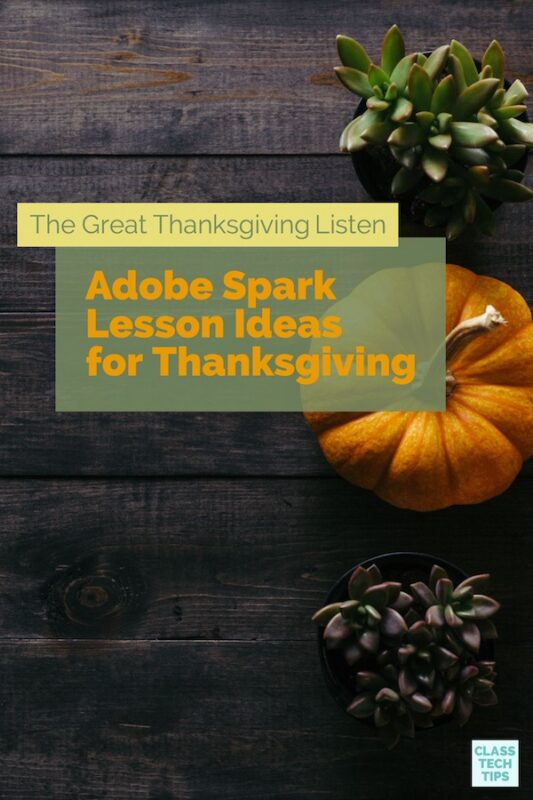 https://classtechtips.com/wp-content/uploads/2017/11/The-Great-Thanksgiving-Listen-Adobe-Spark-Lesson-Ideas-for-Thanksgiving.jpg
