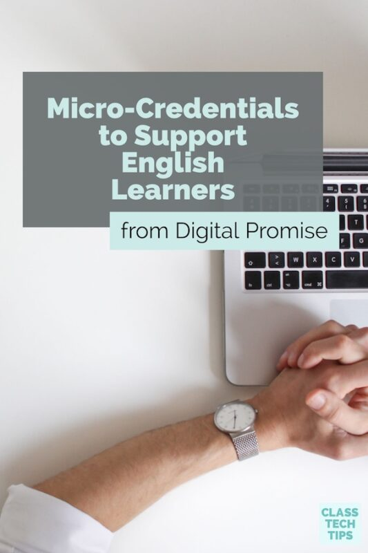 Micro-Credentials to Support English Learners from Digital Promise 3
