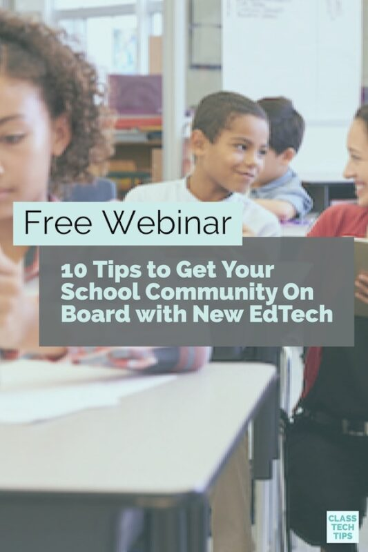 10 Tips to Get Your School Community On Board with New EdTech 2