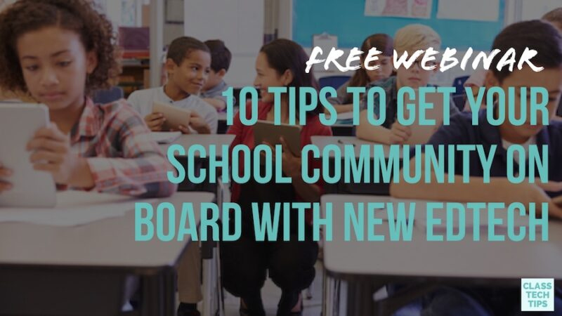 "This month I'm hosting a special webinar on behalf of the team at NetRef. The title of the webinar is ""10 Tips to Get Your School Community On Board with New EdTech"""