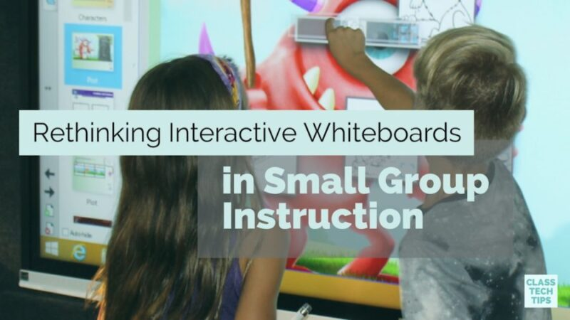 Rethinking Interactive Whiteboards In Small Group Instruction