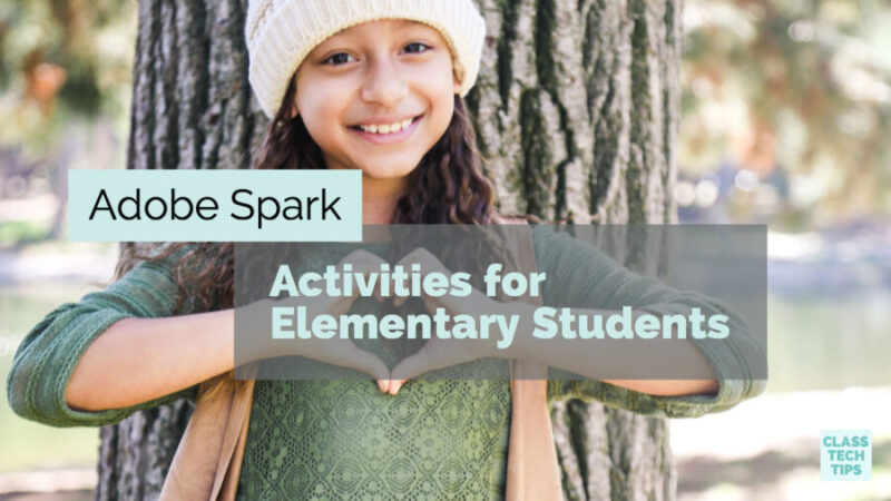 adobe spark activities for elementary students class tech tips