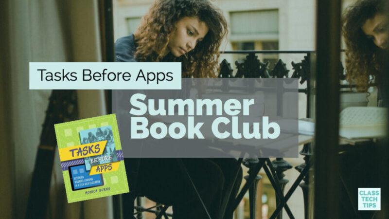 Tasks Before Apps Summer Book Club - Class Tech Tips