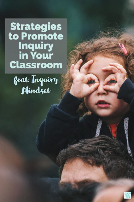 Strategies to Promote Inquiry in Your Classroom 4