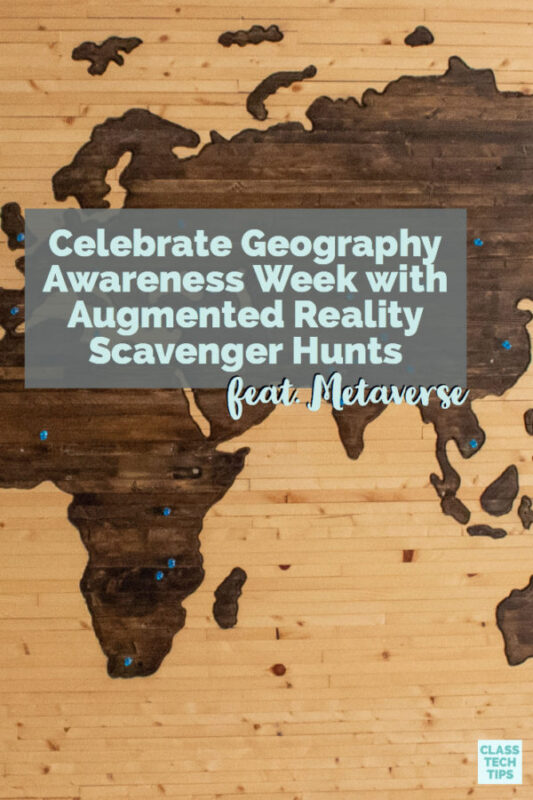 Celebrate Geography Awareness Week with Augmented Reality Scavenger Hunts