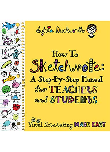 Sketchnoting in the Classroom A Beginner's Guide