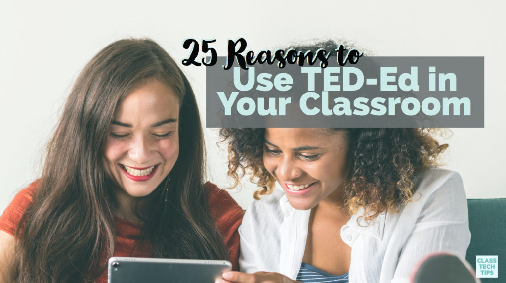 25 Reasons to Use TED-Ed in Your Classroom 1
