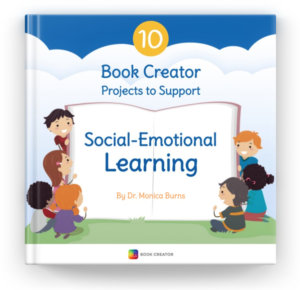 """This year, I hosted a webinar for Book Creator with SEL projects and created a free ebook, """"10 Book Creator Projects to Support Social-Emotional Learning."""""""