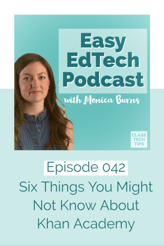 Ready for some Khan Academy tips? In this episode, you'll hear about my favorite things Khan Academy has for teachers and students.