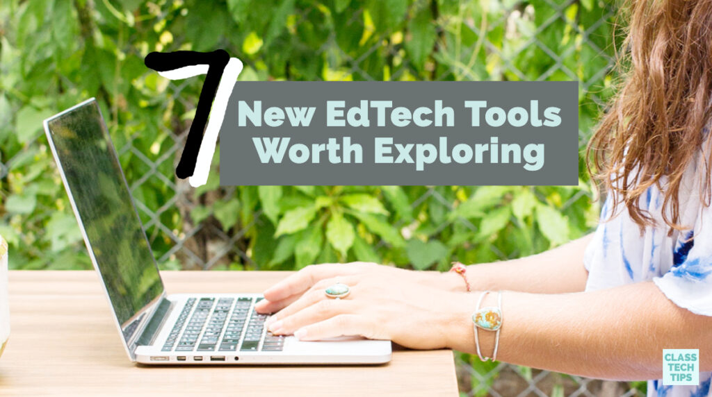 With lots of new EdTech tools to explore this year, I've put together a list with seven notable ones.