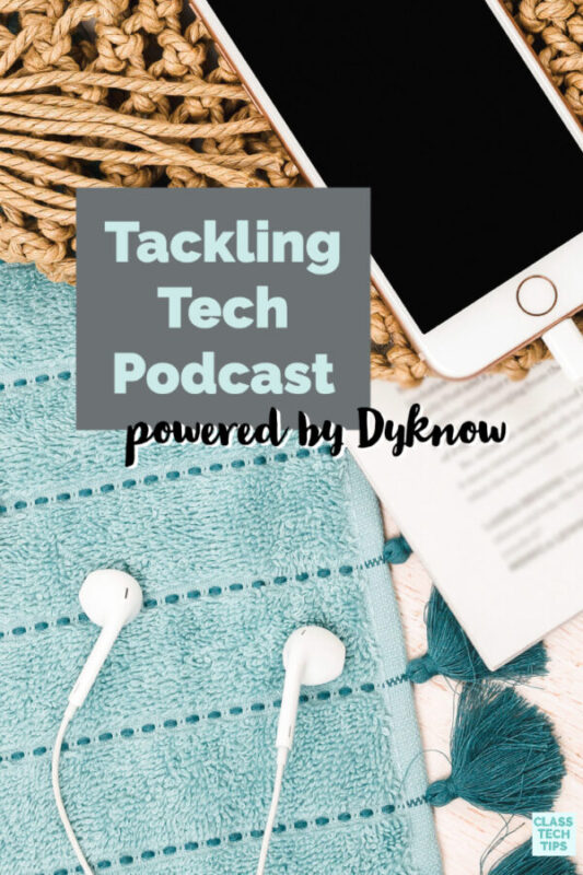 A great resource to explore this year is the new Tackling Tech Podcast powered by Dyknow. With interviews and insight into EdTech challenges and success stories, this new podcast includes actionable ideas and inspiration for educators.