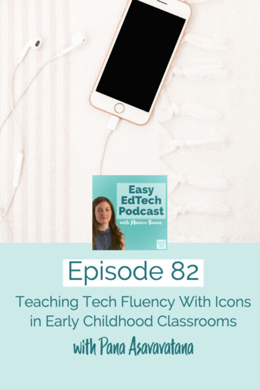 In this episode, early childhood educator Pana Asavavatana shares strategies for using technology with our youngest students. You'll hear how she teaches tech fluency using icons and some of her favorite tools, including Seesaw.