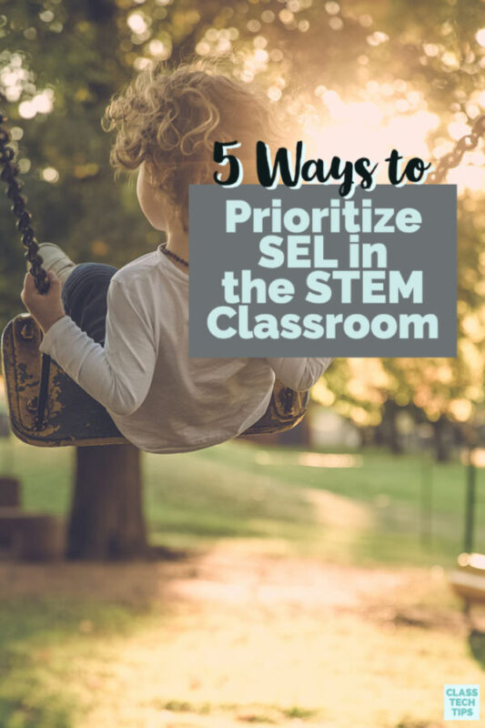 Learn how to prioritize SEL in the STEM classroom