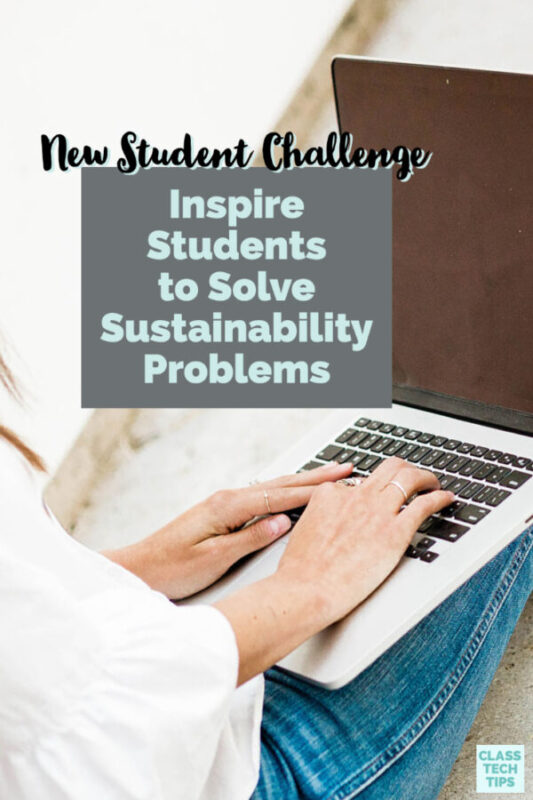 Students can participate in these challenges on their own or with groups of their classmates to solve sustainability problems and win prizes.