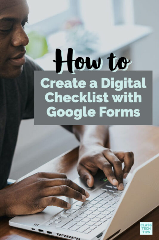Learn how to create a digital checklist with Google Forms.